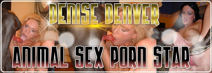 Denise Denver - Animal Sex Pornstars